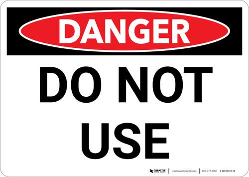 Danger: Do Not Use Warning - Wall Sign