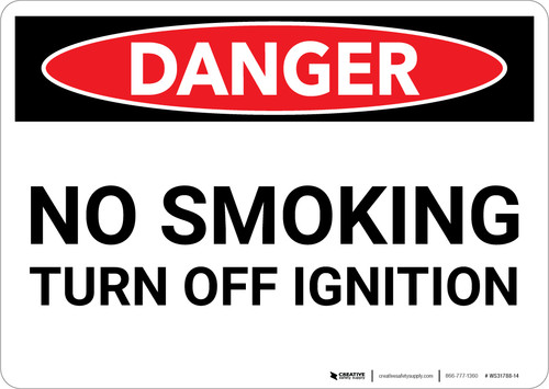 Danger: No Smoking Turn Off Ignition - Wall Sign