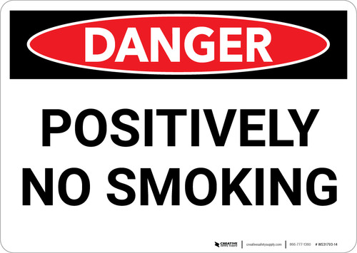 Danger: Positively No Smoking - Wall Sign