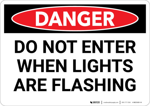 Danger: Do Not Enter when Lights are Flashing - Wall Sign