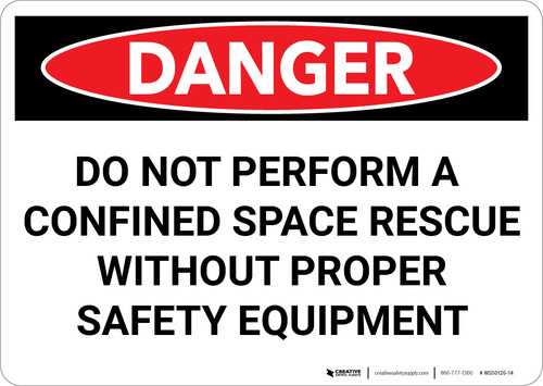 Danger: Do Not Perform a Confined Space Rescue Without PPE - Wall Sign