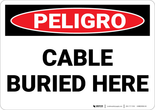 Danger: Cable Buried Here - Wall Sign