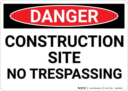 Danger: Construction Site No Trespassing - Wall Sign