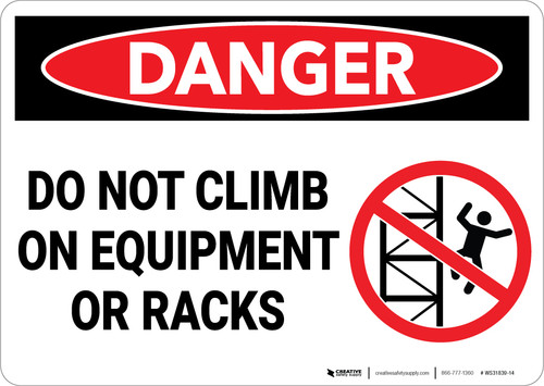 Danger: Do Not Climb On Equipment or Racks Sign With Icon - Wall Sign