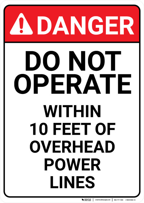 Danger: Do Not Operate Within 10 Feer of Overhead Powerlines Signs - Wall Sign