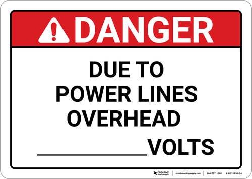 Danger: Due To Power Lines Overhead Volts - Wall Sign