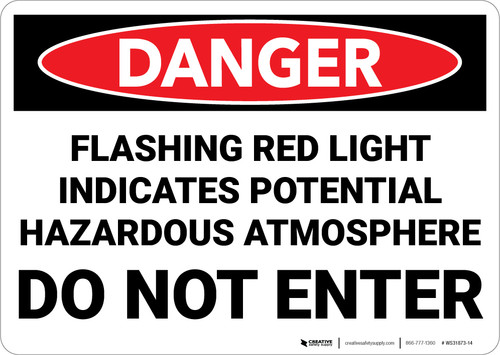 Danger: Flashing Red Light Indicates Hazardous Atmosphere Do Not Enter - Wall Sign