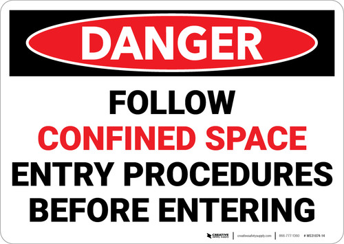 Danger: Follow Confined Space Entry Procedures Before Entering - Wall Sign