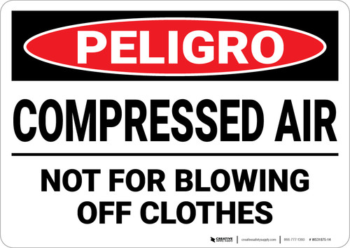 Danger: Gas Compressed Air Not For Blowing Off Clothes - Wall Sign