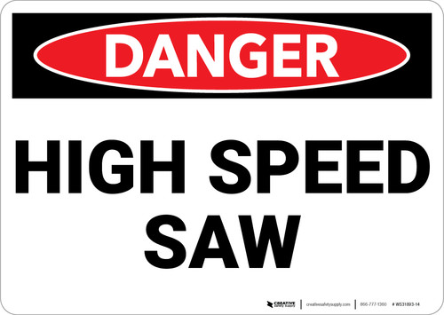 Danger: High Speed Saw - Wall Sign