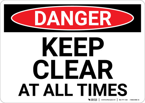 Danger: Keep Clear At All Times - Wall Sign