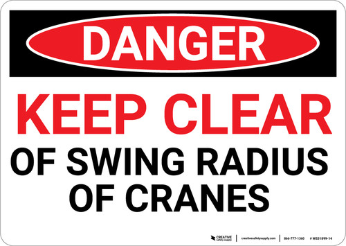 Danger: Keep Clear Of Swing Radius of Cranes - Wall Sign