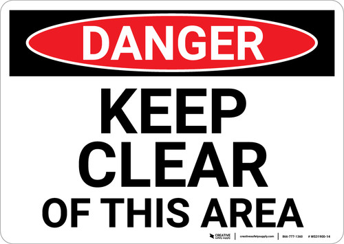Danger: Keep Clear Of This Area - Wall Sign