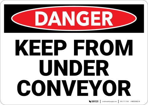 Danger: Keep From Under Conveyor - Wall Sign