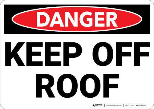 Danger: Keep Off Roof - Wall Sign