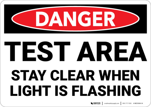 Danger: Test Area Stay Clear When Light Is Flashing - Wall Sign