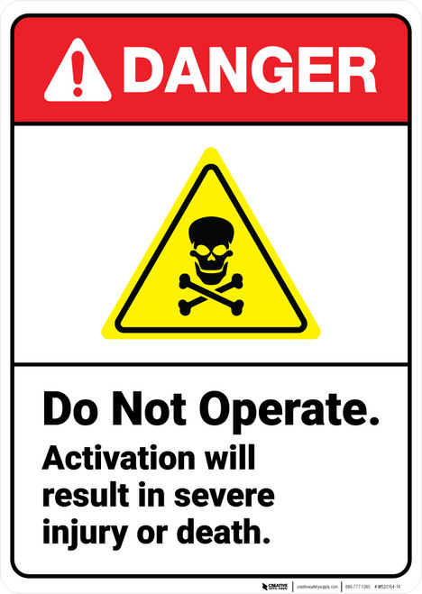 Danger: Do Not Operate Activation Result In Severe Injury ANSI - Wall Sign