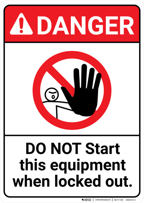 Danger: Do Not Start Equipment When Locked Out ANSI - Wall Sign