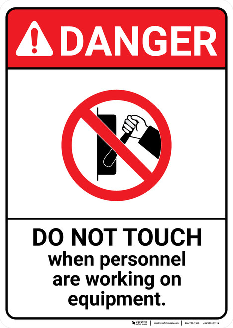 Danger: Do Not Touch When Personnel Are Working On Equipment ANSI - Wall Sign