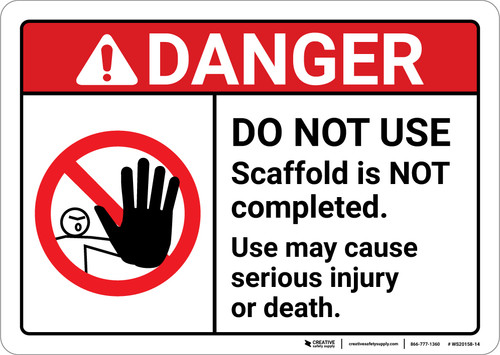 Danger: Do Not Use Scaffold Is Not Complete ANSI - Wall Sign