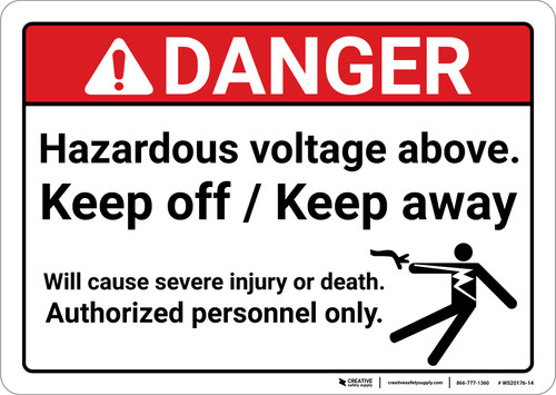 Danger: Hazardous Voltage Above Keep Off Keep Away ANSI - Wall Sign