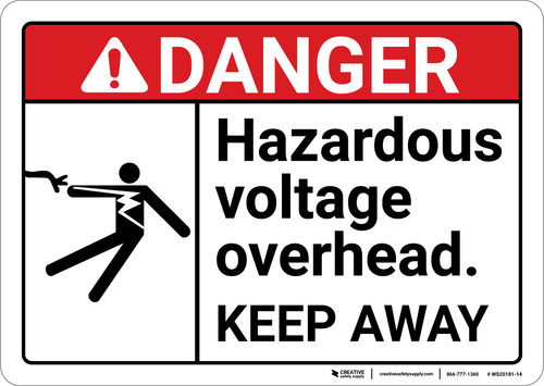 Danger: Hazardous Voltage Overhead Keep Away ANSI - Wall Sign