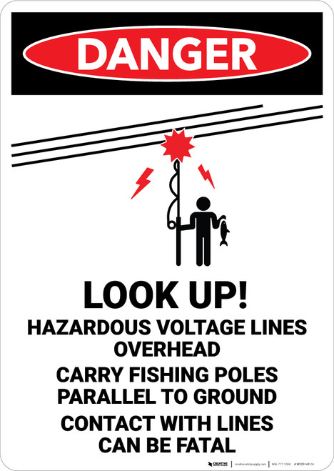 Danger: Look Up Hazardous Voltage Lines Overhead Fishing Pole With Icon - Wall Sign