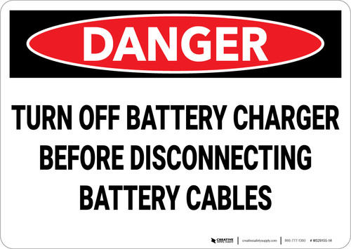 Danger: Turn Off Battery Charger Before Disconnecting Battery Cables - Wall Sign