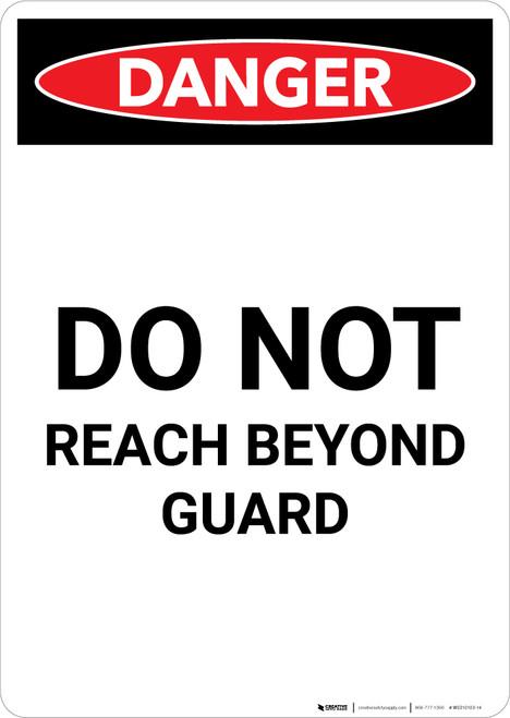 Do Not Reach Beyond Guard - Portrait Wall Sign
