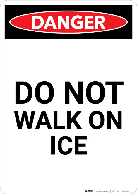 Do Not Walk On Ice - Portrait Wall Sign