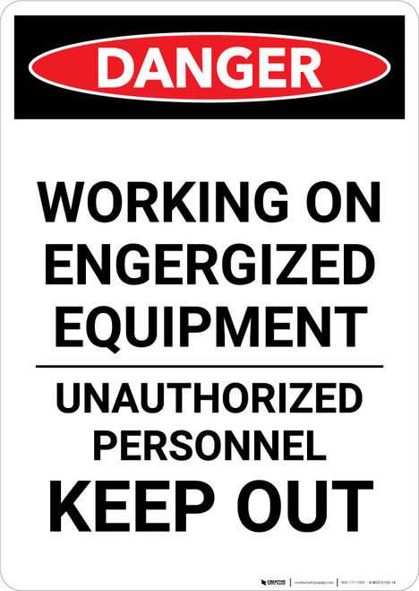 Engergized Equipment Keep Out - Portrait Wall Sign