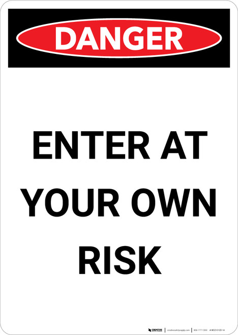 Enter At Your Own Risk - Portrait Wall Sign