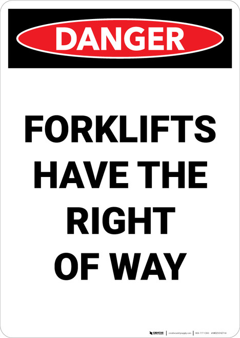 Forklifts Have The Right Of Way - Portrait Wall Sign