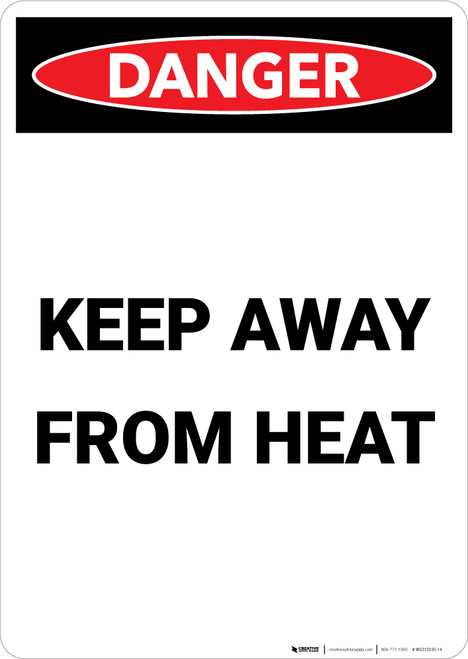 Keep Away From Heat - Portrait Wall Sign