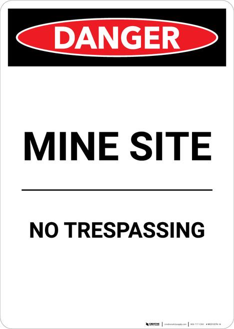 Mine Site No Trespassing - Portrait Wall Sign