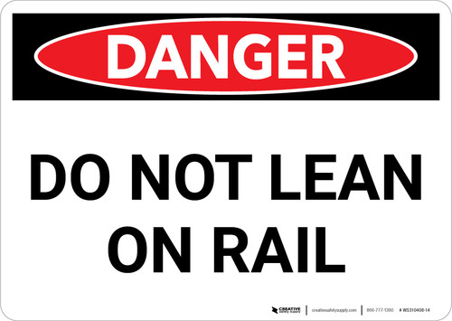Danger: Do Not Lean On Rail Landscape - Wall Sign