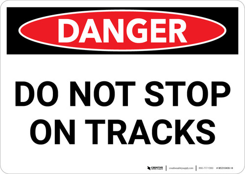 Danger: Do Not Stop On Tracks Landscape - Wall Sign