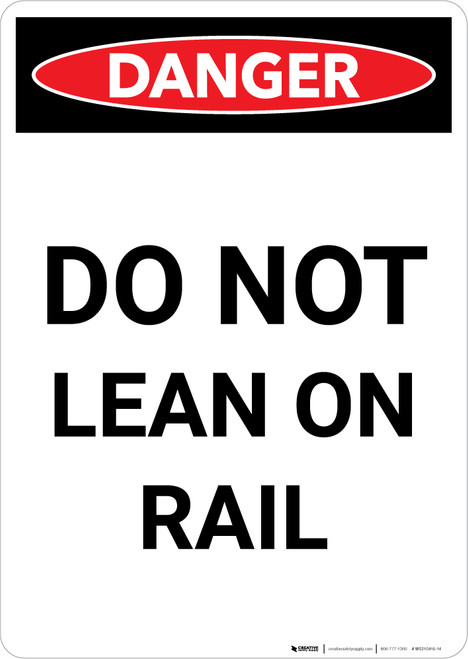 Danger: Do Not Lean On Rail Portrait - Wall Sign