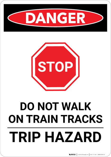 Danger: Do Not Walk on Train Tracks - Trip Hazard Portrait - Wall Sign
