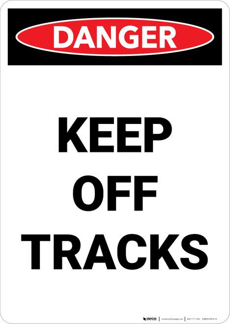Danger: Keep Off Tracks Portrait - Wall Sign