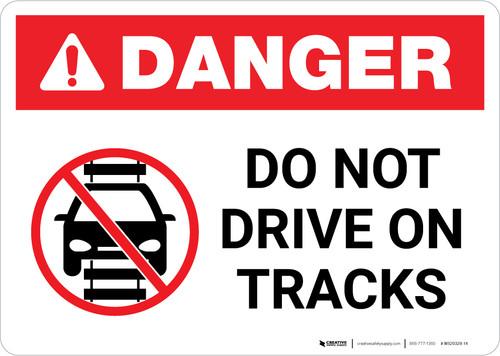 Danger: Do Not Drive on Tracks Light Rail ANSI Landscape - Wall Sign