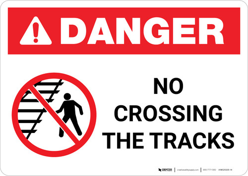 Danger: No Crossing The Tracks ANSI Landscape - Wall Sign