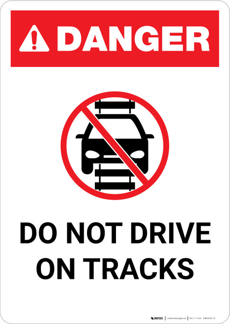 Danger: Do Not Drive on Tracks Light Rail ANSI Portrait - Wall Sign