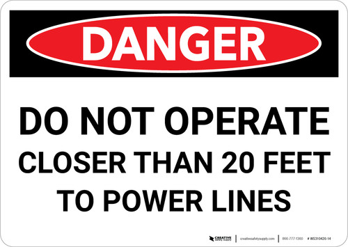 Danger: Do Not Operate Closer Than 20 Feet To Power Lines Landscape