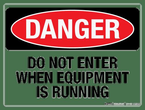 Danger: Do Not Enter When Equipment is Running - Wall Sign