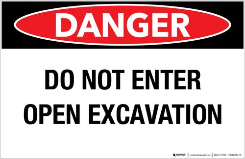 Danger - Do Not Enter/Open Excavation - Wall Sign