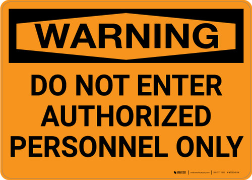 Warning: Do Not Enter Authorized Personnel Only Landscape - Wall Sign