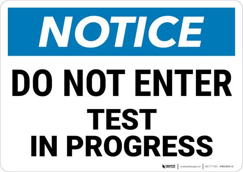 Notice:  Do Not Enter Test In Progress Landscape - Wall Sign