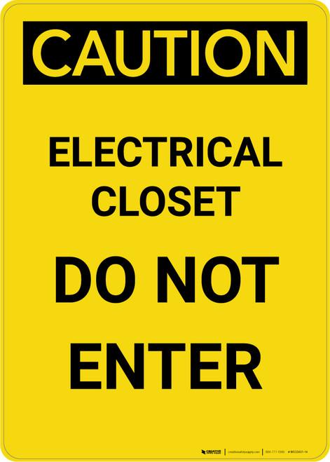 Caution: Electrical Closet Do Not Enter - Portrait Wall Sign