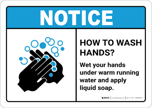 Notice: How to Wash Hands ANSI Landscape - Wall Sign
